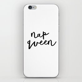 Nap Queen black and white typography poster gift for her girlfriend home wall decor bedroom iPhone Skin