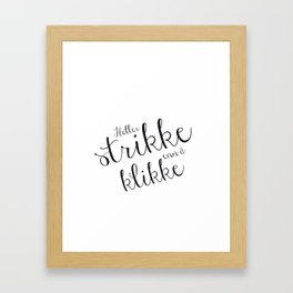 Heller strikke enn å klikke! Framed Art Print