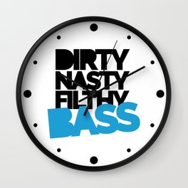 Dirty Bass Music Quote Wall Clock