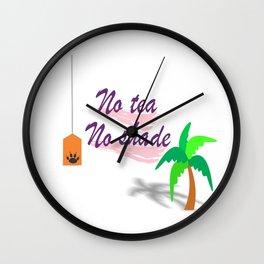 No tea no shade Wall Clock