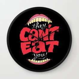 They Can't Eat You Wall Clock
