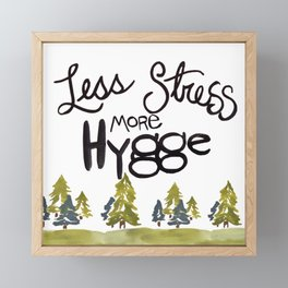 Less stress more Hygge Framed Mini Art Print