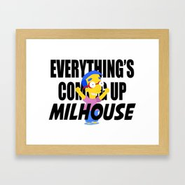 Everything's Coming Up Milhouse Framed Art Print