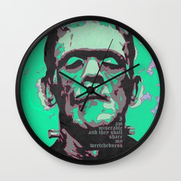 They shall share my wretchedness. Wall Clock