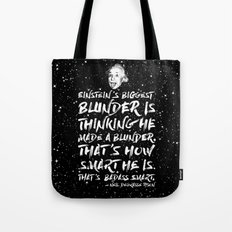 Einstein's biggest blunder is thinking he made a blunder Tote Bag