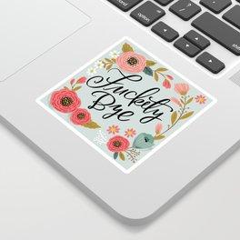 Pretty Swe*ry: Fuckety Bye Sticker
