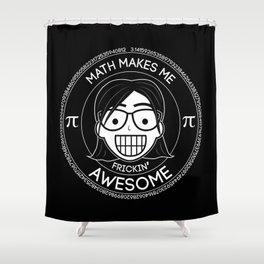 Frickin Awesome - Math Girl Shower Curtain