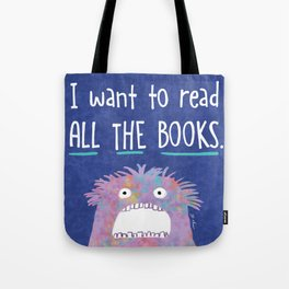 I want to read ALL THE BOOKS. Tote Bag