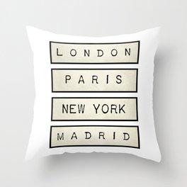 London   Paris   New York   Madrid Throw Pillow