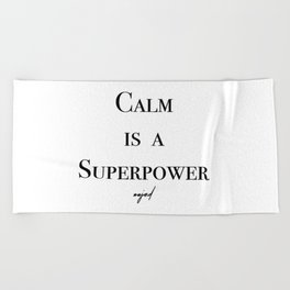 Calm Is A Superpower (Black Letters) Beach Towel