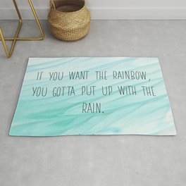Dolly Parton -  If you want the rainbow, you gotta put up with the rain inspirational print Rug