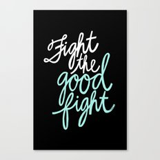 Fight the Good Fight II Canvas Print