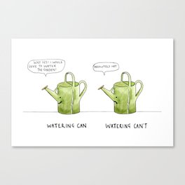 Watering Can or Can't ? Canvas Print