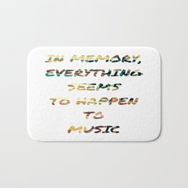 In memory, everything seems to happen to music. Bath Mat