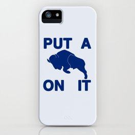 Put a Buffalo On It iPhone Case