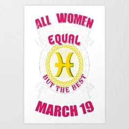 Best-Women-Born-On-March-19-Pisces---Sao-chép Art Print