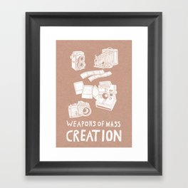 Weapons Of Mass Creation - Photography (white) Framed Art Print