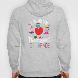 I Love Teaching 1st Graders First Grade Teacher T-Shirt Hoody