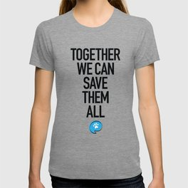 Together We Can Save Them All T-shirt
