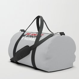 Be smart be strong be humble Duffle Bag