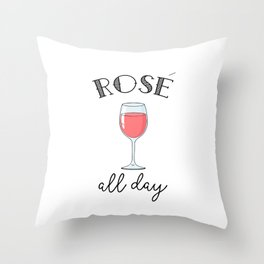Rose All Day - Funny Wine Lover Typography Throw Pillow