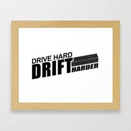 Drive Hard Drift Harder Framed Art Print