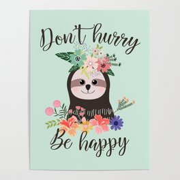 SLOTH ADVICE (mint green) - DON'T HURRY, BE HAPPY! Poster