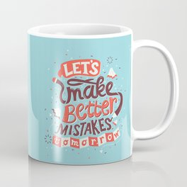 Better Mistakes Coffee Mug