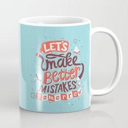 Better Mistakes Coffee Mug