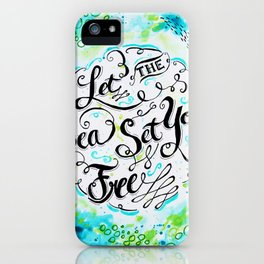Let the Sea Set You Free by Jan Marvin iPhone Case