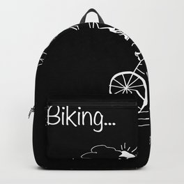Biking... Yeah! I like that. Backpack