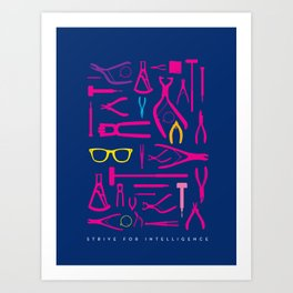 Strive For Intelligence Art Print