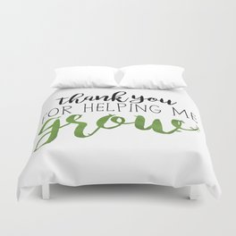 Thank You For Helping Me Grow Duvet Cover