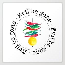 Evil be gone Art Print