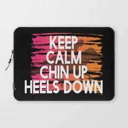 Keep Calm Chin Up Heels down Laptop Sleeve