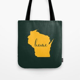 Wisconsin is Home - Go Packers! Tote Bag