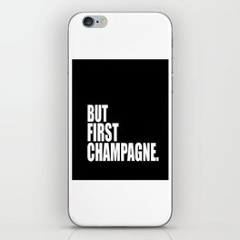 But First Champagne iPhone Skin