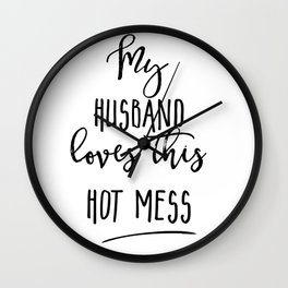 Gift for wife, Gift for her, Gift for sister, Hot mess, popular funny quotes Wall Clock