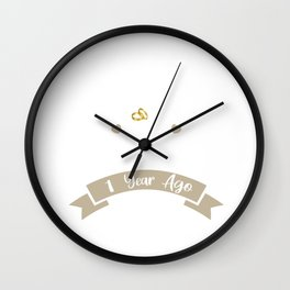 Funny 1st Anniversary Just Married 1 Year Ago Marriage design Wall Clock