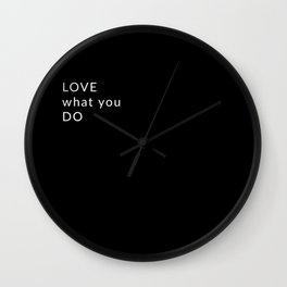 LOVE what you DO Wall Clock