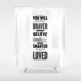 You Are Braver Than You Believe black-white typography poster childrens room nursery wall home decor Shower Curtain
