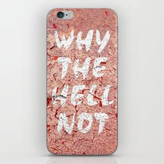 Why the hell not iPhone & iPod Skin