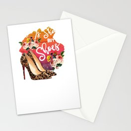 Life Is Short Buy The Shoes Stationery Cards