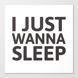 I just wanna sleep Canvas Print
