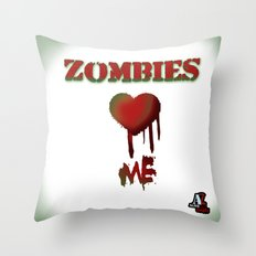 Zombies love me! Throw Pillow
