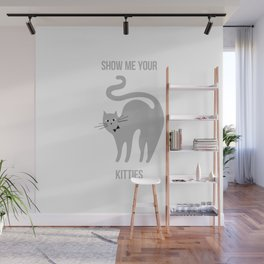 Show Me Your Kitties Wall Mural