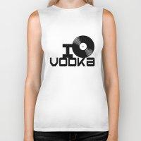 vodka Biker Tanks featuring LOVE VODKA by Giovanni Potenza