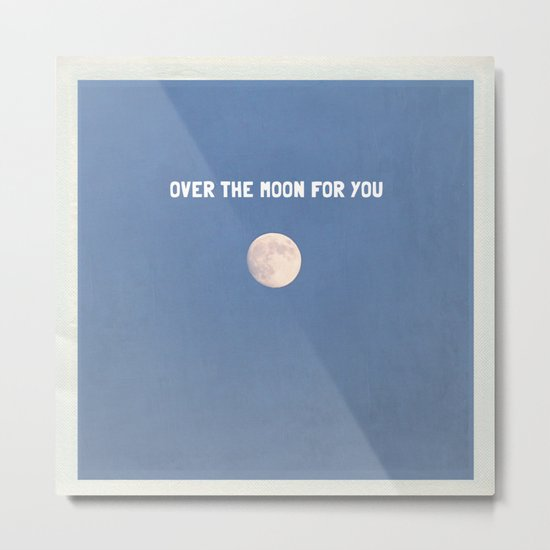 over the moon for you Metal Print