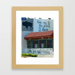 Take Me To The Place I love Framed Art Print
