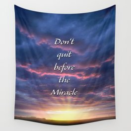 Don't quit before the Miracle Wall Tapestry